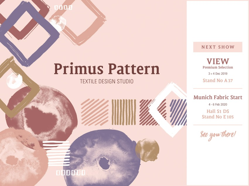 The new Primus Pattern collection for Spring Summer 2021 will be shown at VIEW Premium Selection and Munich Fabric Start. See you there!
